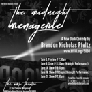 THE MIDNIGHT MENAGERIE, A New Dark Comedy, Begins Performances This Sunday In The Hollywood Fringe