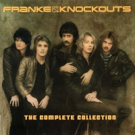 Frankie & The Knockouts Return From The 80s With Newly Remastered COMPLETE COLLECTION