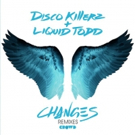 Disco Killerz & Liquid Todd Release CHANGES Remix EP, Out Now Via Crowd Records