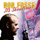 BOB FOSSE: IT'S SHOWTIME to Be Released This Week