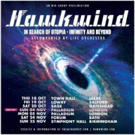 Hawkwind 'IN SEARCH OF UTOPIA - INFINITY AND BEYOND' Orchestral UK Tour Adds Six New  Photo