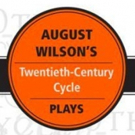 New Award Created For Theaters That Complete the August Wilson Cycle