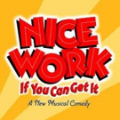 Stage Door Theatre Presents NICE WORK IF YOU CAN GET IT