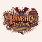 Music Fest PSYCHO LAS VEGAS 2019 Comes to Mandalay Bay