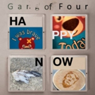 Gang of Four To Release HAPPY NOW 3/1, Plus Announce US Tour