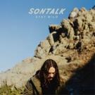 SONTALK's Releases Debut Album 'Stay Wild'