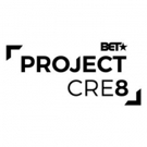 BET Networks & Paramount Players Announce Top Ten PROJECT CRE8 Semifinalists Photo