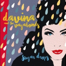Davina And The Vagabonds Set To Release SUGAR DROPS Out 7/19