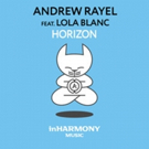 Electronic Dance Music DJ Andrew Rayel Releases New Single HORIZON Featuring Lola Blanc
