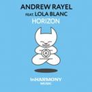 Electronic Dance Music DJ Andrew Rayel Releases New Single HORIZON Featuring Lola Blanc