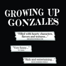 GROWING UP GONZALES and THE PARRANDA Move to the Jerry Orbach Theater