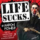 Save 35% on Aaron Posner's Off-Broadway UNCLE VANYA Sort of Adaptation, LIFE SUCKS