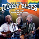 THE MOODY BLUES Days Of Future Passed Live To Be Released 3/23 Photo