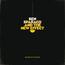 Ben Sparaco And The New Effect Partner With MXDWN To Premiere New Single SCARED OF THE DARK Today