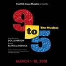 Foothill Music Theatre to Present Dolly Parton's 9 TO 5 THE MUSICAL This Spring