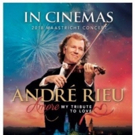 ANDRE RIEU: AMORE, MY TRIBUTE TO LOVE in Select Theaters For One Night Only 8/28