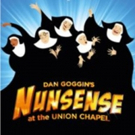 NUNSENSE Comes To The Union Chapel