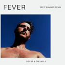 Oscar and the Wolf Releases Deep Summer Remix of FEVER
