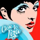 CLOSE TO LIZA vuelve para celebrar el cumpleaños de Liza Minnelli