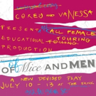 The Tank Announces COREY AND VANESSA PRESENT AN ALL-FEMALE EDUCATIONAL TOURING PRODUCTION OF OF MICE AND MEN
