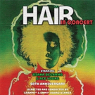 HAIR In Concert Celebrates The Show's 50th Anniversary