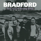 Indie-Music Group BRADFORD Releases THIRTY YEARS OF SHOUTING QUIETLY Today