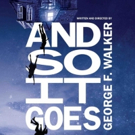 Canadian Theatre Icon George F. Walker Presents AND SO IT GOES