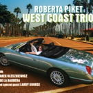 Pianist Roberta Piket Revisits Jazz Trio Format with the Release of WEST COAST TRIO Photo