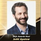 Judd Apatow to Host 70th Annual DGA AWARDS; Don Mischer to Chair