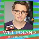 The 'Broadwaysted' Podcast Welcomes BE MORE CHILL's Will Roland