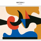 The Mattson 2 Announce MATTSON 2 PLAY A LOVE SUPREME Photo