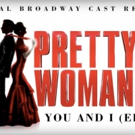 Atlantic Records Releases 'You And I' from the Forthcoming PRETTY WOMAN: THE MUSICAL Original Broadway Cast Recording