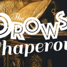 THE DROWSY CHAPERONE to Play at Theatre Tallahassee Summer 2019