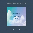 Death Cab for Cutie Release Ninth Studio Album THANK YOU FOR TODAY