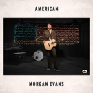 Rising Country Star Morgan Evans Releases New Track AMERICAN + Video