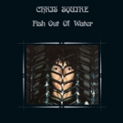 Chris Squire's FISH OUT OF WATER Limited Edition Boxed Set & 2CD Set To Be Released April 27
