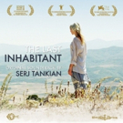 Serj Tankian Releases Soundtrack For Award Winning Film THE LAST INHABITANT Photo