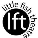 Little Fish Theatre Announces Unique And Exceptional 2019 Season Photo