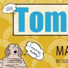 Mad Horse Theatre Company Presents THE TOMB OF KING TOT
