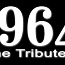 Celebrity Attractions Presents 1964...THE TRIBUTE