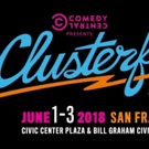 CLUSTERFEST Presented By Comedy Central and Superfly Returning To San Fransisco This  Photo