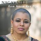Eastern Soul Songstress Nagavalli Premieres Single 'Ram Naam Ras Pije,' Album Release Show This Sunday