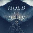 Key Art Debuts for HOLD THE DARK, a Netflix Film Starring Jeffrey Wright, Alexander S Photo