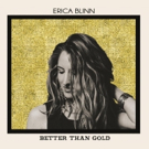 Roots Rocker Erica Blinn Releases BETTER THAN GOLD 2/16 on Curry House Records