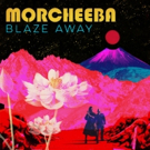 Morcheeba Releases Deluxe Edition Of BLAZE AWAY via Fly Agaric Records