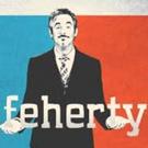 FEHERTY to Return for Ninth Season Photo