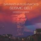 Samantha Boshnack Releases 'Seismic Belt-Live in Santa Monica' Photo