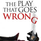 THE PLAY THAT GOES WRONG to Salute Fans with Appreciation Night Gone Right