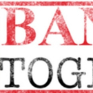 The Dramatists Legal Defense Fund And Pen America Present 'Banned Together: A Censorship Cabaret' In Thirteen Cities