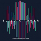 The Slow Readers Club Announce New Album BUILD A TOWER Out May 4th